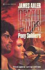 Pony Soldiers - James Axler