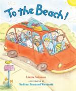 To the Beach! - Linda Ashman, Nadine Bernard Westcott