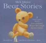 Bear Stories (3 Classic Stories: Threadbear, One Bear at Bedtime AND Bear) - Mick Inkpen, Joss Ackland, Roger McGough, Martin Clunes