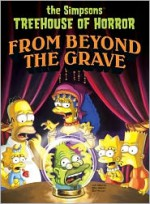 The Simpsons Treehouse of Horror: From Beyond the Grave - Matt Groening