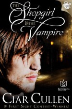 The Shop Girl and the Vampire - Ciar Cullen