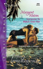 Someone to Watch Over Her - Margaret Watson