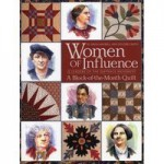 Women of Influence: 12 Leaders of the Suffrage Movement - A Block-of-the-Month Quilt - Sarah Maxwell, Dolores Smith