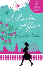 A London Affair/Delicious/Married In A Rush - Julie Cohen