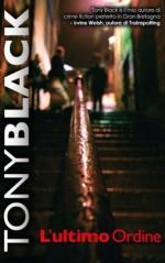 L'Ultimo Ordine (Italian Edition) - Tony Black