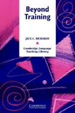 Beyond Training - Jack C. Richards, Michael Swan