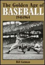 Golden Age of Baseball 1941-1964 - Bill Gutman