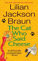 The Cat Who Said Cheese - Lilian Jackson Braun