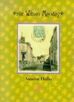 Rue Wilson Monday: Poems - Anselm Hollo