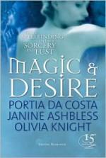 Magic & Desire - Portia Da Costa, Janine Ashbless, Olivia Knight