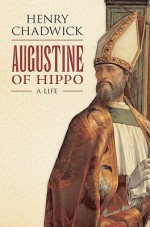 Augustine of Hippo: A Life - Henry Chadwick