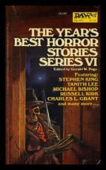 The Year's Best Horror Stories Series VI - Tanith Lee, Michael Bishop, David Drake, Dennis Etchison, Ramsey Campbell, Karl Edward Wagner, Charles L. Grant, Manly Wade Wellman, Janet Fox, Lisa Tuttle, David Campton, Gerald W. Page, William Scott Home, Stephen King