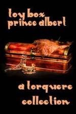 Toy Box: Prince Albert - M. Rode, Heidi Champa, Mike Shade, Lee Benoit