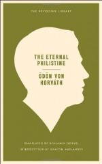 The Eternal Philistine - Ödön von Horváth, Shalom Auslander, Benjamin Dorvel