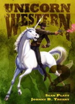 Unicorn Western 2 - Sean Platt, Johnny B. Truant