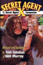 "The Secret Agent ""X"" Companion - Tom Johnson, Will Murray"