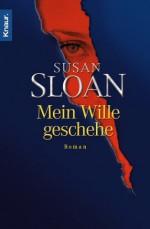 Mein Wille Geschehe - Susan R. Sloan, Angela Stein