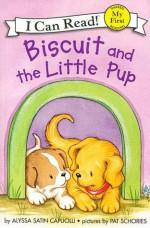 Biscuit and the Little Pup - Alyssa Satin Capucilli, Pat Schories