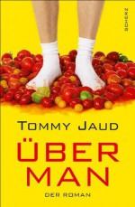 Überman: Der Roman (German Edition) - Tommy Jaud