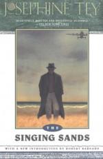 The Singing Sands - Josephine Tey, Robert Barnard