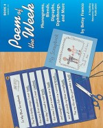 Poem of the Week Book 4: Phonograms, Blends, Digraphs, Diphthongs, and More - Betsy Franco