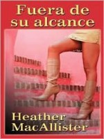 Fuera De Su Alcance/Out of Her Reach - Heather MacAllister