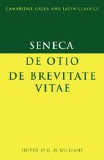 De Otio; de Brevitate Vitae - Seneca, Gareth D. Williams