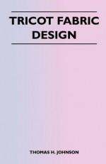 Tricot Fabric Design - Thomas H. Johnson