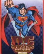 DC Comics : Sixty Years of the World's Favorite Comic Book Heroes - Les Daniels, Jenette Kahn