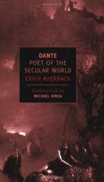Dante: Poet of the Secular World (New York Review Books) - Erich Auerbach, Ralph Manheim, Michael Dirda