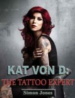Kat Von D-The Tattoo Expert - Simon Jones