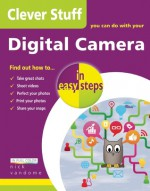 Clever Stuff You Can Do with Your Digital Camera in Easy Steps - Nick Vandome