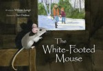 The White-Footed Mouse - Willem Lange, Bert Dodson