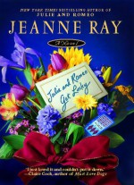 Julie and Romeo Get Lucky - Jeanne Ray