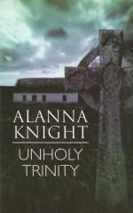 Unholy Trinity - Alanna Knight