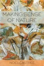Making Sense of Nature - Noel Castree