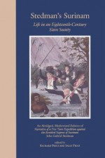 Stedman's Surinam: Life in an Eighteeth-century Slave Society - John Gabriel Stedman, Richard Price, Sally Price
