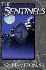 The Sentinels - S.S. Hampton Sr.