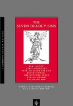 The Seven Deadly Sins - Angus Wilson, Cyril Connolly, Christopher Sykes, Evelyn Waugh, Edith Sitwell, Patrick Leigh Fermor, W.H. Auden