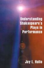 Understanding Shakespeare's Plays in Performance - Jay L. Halio