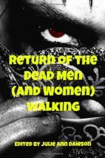 Return of the Dead Men (and Women) Walking - J Tanner, Sarina Dorie, Julie Ann Dawson, Brian Rosenberger