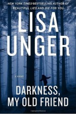 Darkness, My Old Friend - Lisa Unger
