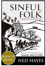 Sinful Folk: RING: (includes Book 6) - Ned Hayes