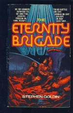 The Eternity Brigade - Stephen Goldin