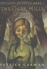 The Dark Hills Divide - Patrick Carman