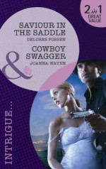 Saviour in the Saddle / Cowboy Swagger - Delores Fossen, Joanna Wayne
