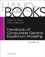 Handbook of Computable General Equilibrium Modeling - Peter B. Dixon, Dale Jorgenson