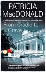 From Cradle to Grave - Patricia MacDonald