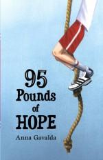 95 Pounds of Hope - Anna Gavalda, Gill Rosner