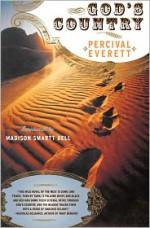 God's Country - Percival Everett, Madison Smartt Bell